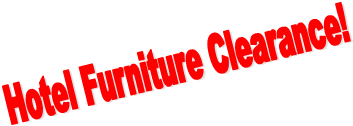Hotel Furniture Clearance!